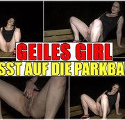 GEILES GIRL - PISST AUF DIE PARKBANK