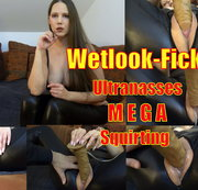 WETLOOK-FICKE: ULTRANASSES MEGA-SQUIRTING!