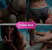 Heißes Bad..