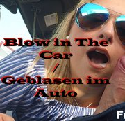 Blow in The Car / Geblasen im Auto
