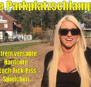 Die Parkplatz Schlampe | Versaute Hardcore 3Loch-Fick-Piss-Spielchen!