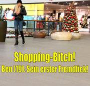 Shopping-Bitch | Ben (19): Sein erster Fremdfick!