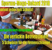SPERMA-MEGA-REKORD 2018 | Die spritzige Betriebsfeier! Hier kommt JEDER zum Schuss!