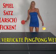 Die verfickte PingPong Wette! Spiel, Satz, (Arsch)FICKEN! Bis nicht nur die L�cher gl�hen...