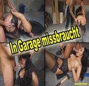 In Garage AO missbraucht