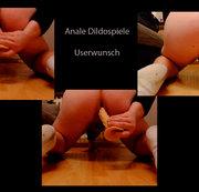 Anala Dildospiele (Userwunsch)
