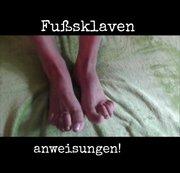 Fußsklaven anweisung!