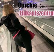 Quickie im Einkaufszentrum!!
