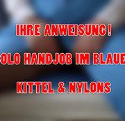 #18 Ihre Anweisung - Solo Handjob im blauen Kittel und schwarzen Nylons