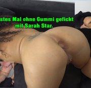 Sarah Star  ohne Gummi gefickt..