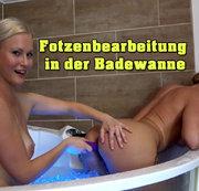 Fotzenbearbeitung in der Badewanne
