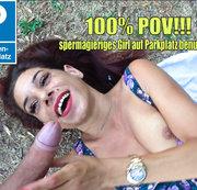 100% POV!!! Spermagieriges Girl auf Parkplatz benutzt