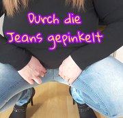Durch die Jeans gepinkelt