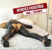 Devotes Fickstück - Anal und Creampie