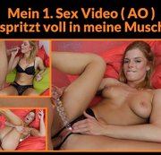 Mein 1. Sex Video (AO) und gleich mit Creampie