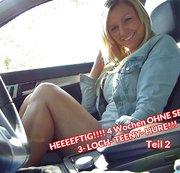 Teil 2!! HEEEEFTIG!!!! 4 Wochen OHNE SEX!!!! 3- LOCH- TEENY- HOBBY- HURE!!!