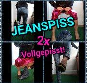Jeanspiss - 2x Vollgepisst!