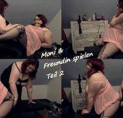 Moni & Freundin spielen Teil 1