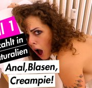 Bezahlt in Naturalien! Anal, Blasen, Creampie -TEIL1-