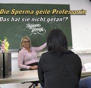 Die Sperma geile Professorin! Das hat sie nicht getan?!