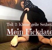 """""""MEIN FICKDATE"""" EXTREM!!! Die KLEINE GEILE SEXHEXE! - Teil 2"""