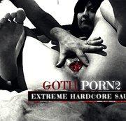 EXTREME HARDCORE SAU: GothPorn 2!!