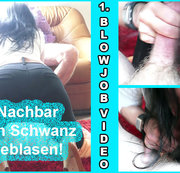 Nachbar den Schwanz geblasen! 1. Blowjob Video!