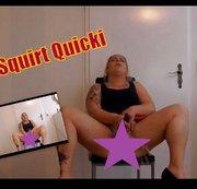 Squirt Quicki