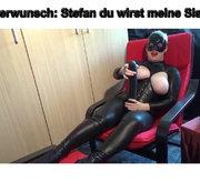 Userwunsch: Stefan du wirst meine Sissy!