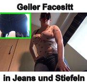 Geiler Facesitt in Jeans und Stiefeln