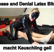 Tease and Denial Latex Bitch macht Keuschling geil