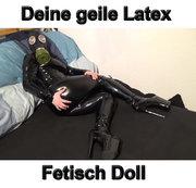 Deine geile Latex Fetisch Doll