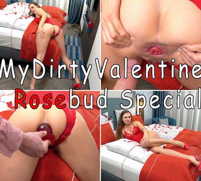 MyDirtyValentine - Rosebud Special!!!