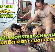 XXXL Monster-Schwanz zerfickt meine enge Fotze ! Bis zur Gebärmutter !!!