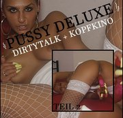 PUSSY DELUXE | TEIL 2