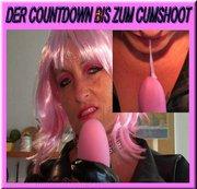 Der Countdown zum Cumshoot