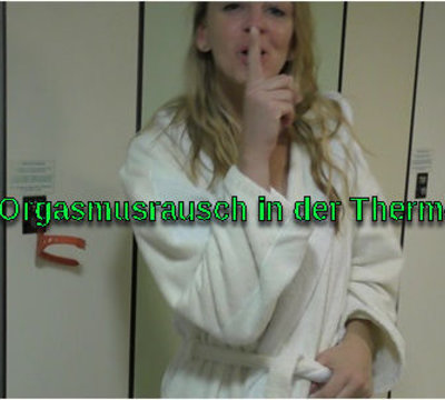 Orgasmusrausch in der Therme