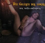 Die Gel�ste des Lords - Der mega Orgasmus