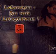 Lochparade - Sei mein Leckschwein!