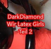Wir geilen Latex Girls Teil 2    Na Lust??
