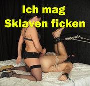Ich mag Sklaven ficken