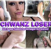 Schwanz-Loser! Ich hasse hässliche Versager-Schwänze!