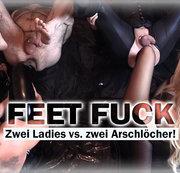FEET FUCK - Zwei Ladies vs. zwei Arschlöcher!