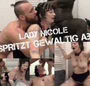 LADY NICOLE SPRITZT GEWALTIG AB!!!