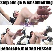 Stop and go Wichsanleitung- Gehorche meinen Füssen!