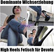 Dominante Wichserziehung - High Heels Fetisch für Devote