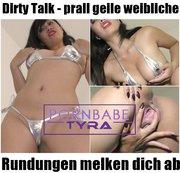 Dirty Talk - prall geile weibliche Rundungen melken dich ab