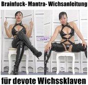 Brainfuck- Mantra- Wichsanleitung f�r devote Wichssklaven