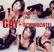 Ich mach dich zur Gay-Schwuchtel!!