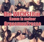 Die WICHSERin - Komm in meiner Orgasmus Fresse
